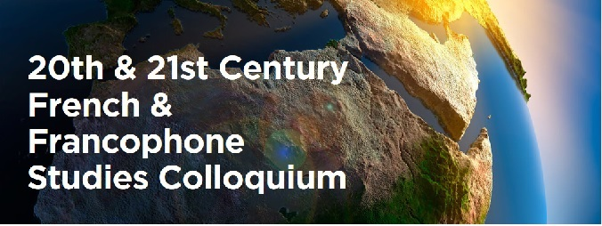 20th & 21st Century French and Francophone Studies International Colloquium