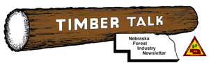 Timber Talk: Nebraska Forest Industry Newsletter