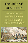 A Brief History of the Warr with the Indians in New-England by Increase Mather
