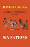 David Cusick's Sketches of Ancient History of the Six Nations by David Cusick