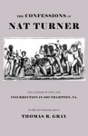 The Confessions of Nat Turner by Thomas R. Gray and Nat Turner