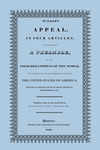 Walker's Appeal, in Four Articles; Together with a Preamble, to the Coloured Citizens of the World, … (Boston, 1830) by David Walker and Paul Royster , editor & depositor
