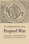 Four English Histories of the Pequod War