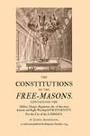 The Constitutions of the Free-Masons by James Anderson and Benjamin Franklin