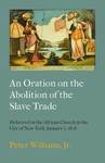 An Oration on the Abolition of the Slave Trade; Delivered in the African Church in the City of New-York, January 1, 1808