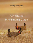 A Nebraska Bird-Finding Guide by Paul A. Johnsgard