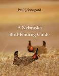 A Nebraska Bird-Finding Guide by Paul A. Johnsgard