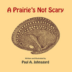 A Prairie's Not Scary by Paul Johnsgard