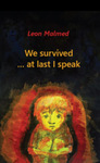 We survived … At last I speak