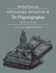 Syntagma Musicum II: De Organographia, Parts III – V with Index