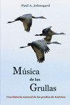 Música de las Grullas: Una historia natural de las grullas de América by Paul A, Johnsgard; Enrique H. Weir; and Karine Gil-Weir