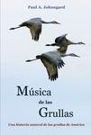 Música de las Grullas: Una historia natural de las grullas de América
