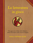 La letteratura in gioco by Barbara Dell`Abate Çelebi