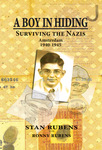 A Boy in Hiding: Surviving the Nazis, Amsterdam 1940-1945