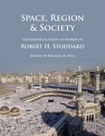 Space, Region & Society: Geographical Essays in Honor of Robert H. Stoddard by Michael R. Hill, Carl Ritter, Nainie Lenora Robertson Stoddard, Thomas Doering, Steve Kale, Carolyn V. Prorok, Surinder M. Bhardwaj, and Robert H. Stoddard