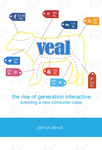 Veal: The Rise of Generation Interactive by Patrick Aievoli