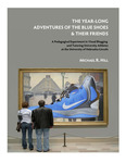 The Year-Long Adventures of the Blue Shoes & Their Friends by Michael R. Hill