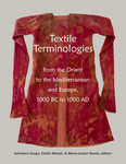 Textile Terminologies from the Orient to the Mediterranean and Europe, 1000 BC to 1000 AD