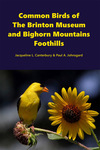 Common Birds of The Brinton Museum and Bighorn Mountains Foothills by Jackie Canterbury and Paul Johnsgard
