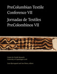 PreColumbian Textile Conference VII / Jornadas de Textiles PreColombinos VII by Lena Bjerregaard and Ann H. Peters