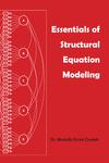 Essentials of Structural Equation Modeling by Mustafa Emre Civelek