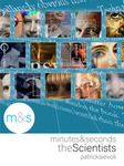 Minutes & seconds: the Scientists by Patrick Aievoli
