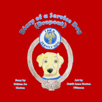 Diary of A Service Dog (Dropout) by Kristen An Horton and Heidi Anne Horton Pittman