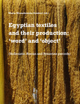 Egyptian textiles and their production: 'word' and 'object' by Maria Mossakowska-Gaubert