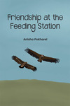 Friendship at the Feeding Station by Anisha Pokharel