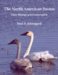 The North American Swans: Their Biology and Conservation by Paul Johnsgard
