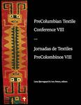 PreColumbian Textile Conference VIII / Jornadas de Textiles PreColombinos VIII by Lena Bjerregaard and Ann H. Peters