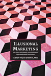 Illusional Marketing: The Use of Storytelling, User Experience and Gamification in Business