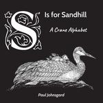 S Is for Sandhill: A Crane Alphabet